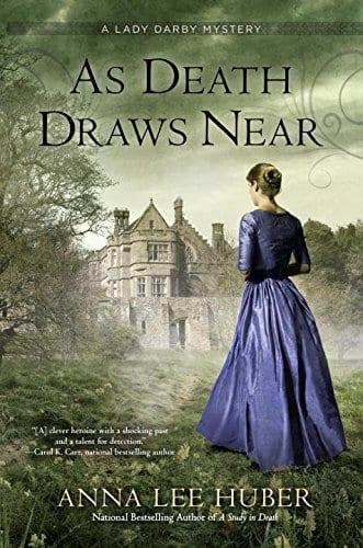 As Death Draws Near Book Blast (Series Notes) by Anna Lee Huber