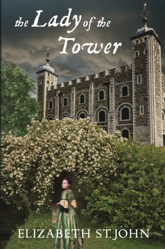 The Lady of the Tower by Elizabeth St. John