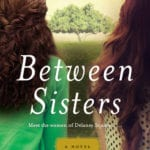 "Book Spotlight | ""Between Sisters"" by Cathy Kelly Jorie starts a convo about how reading certain stories can be affected by certain (emotional) triggers."