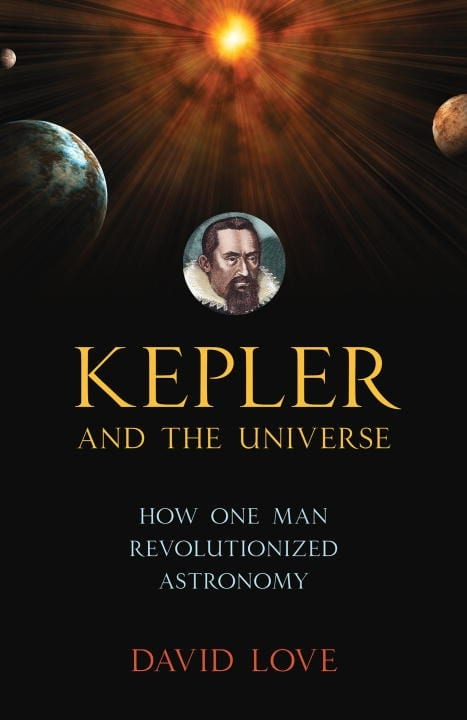 Kepler and the Universe by David K. Love