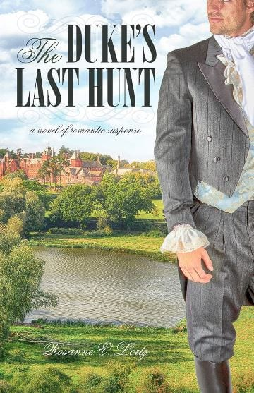 The Duke's Last Hunt by Rosanne E. Lortz