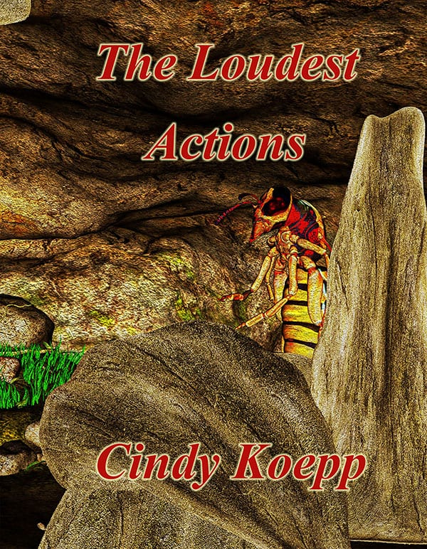 The Loudest Actions by Cindy Koepp